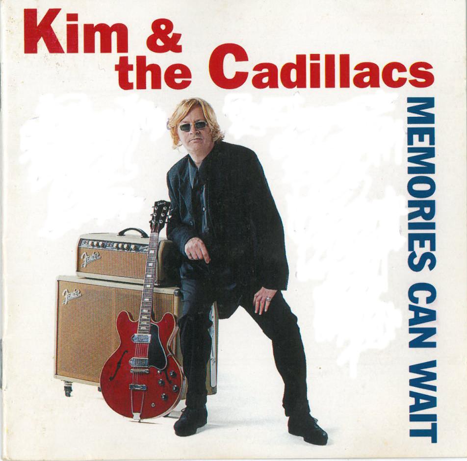 KIM & THE CADILLACS – MEMORIES CAN WAIT